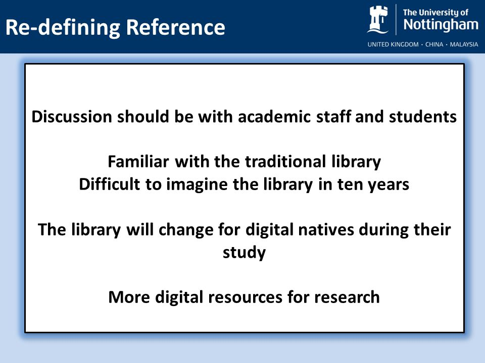Discussion should be with academic staff and students Familiar with the traditional library Difficult to imagine the library in ten years The library will change for digital natives during their study More digital resources for research Discussion should be with academic staff and students Familiar with the traditional library Difficult to imagine the library in ten years The library will change for digital natives during their study More digital resources for research