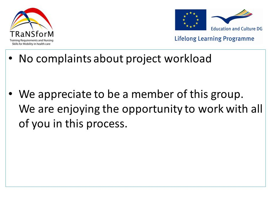 No complaints about project workload We appreciate to be a member of this group.