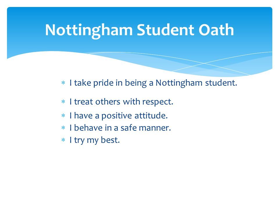  I take pride in being a Nottingham student.  I treat others with respect.