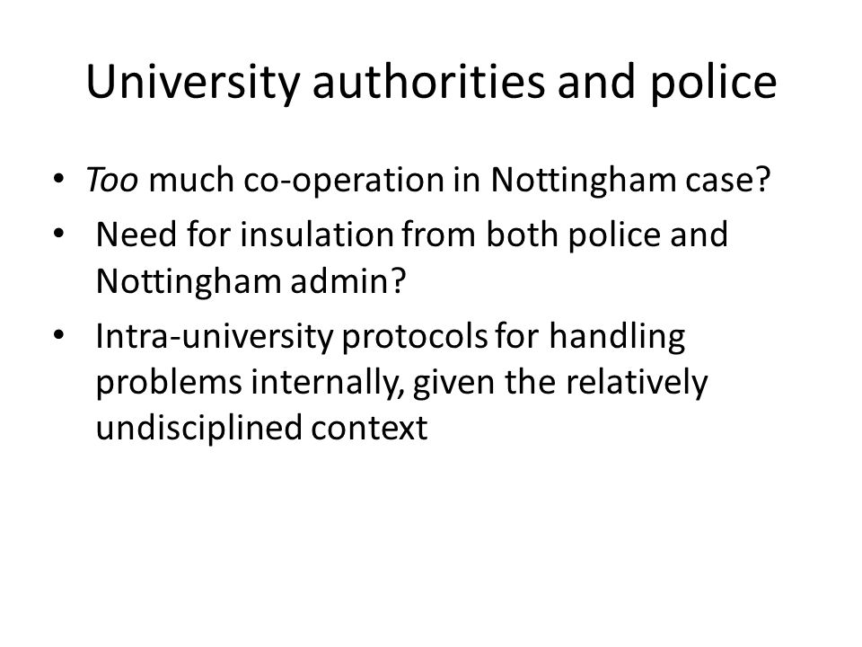 University authorities and police Too much co-operation in Nottingham case.