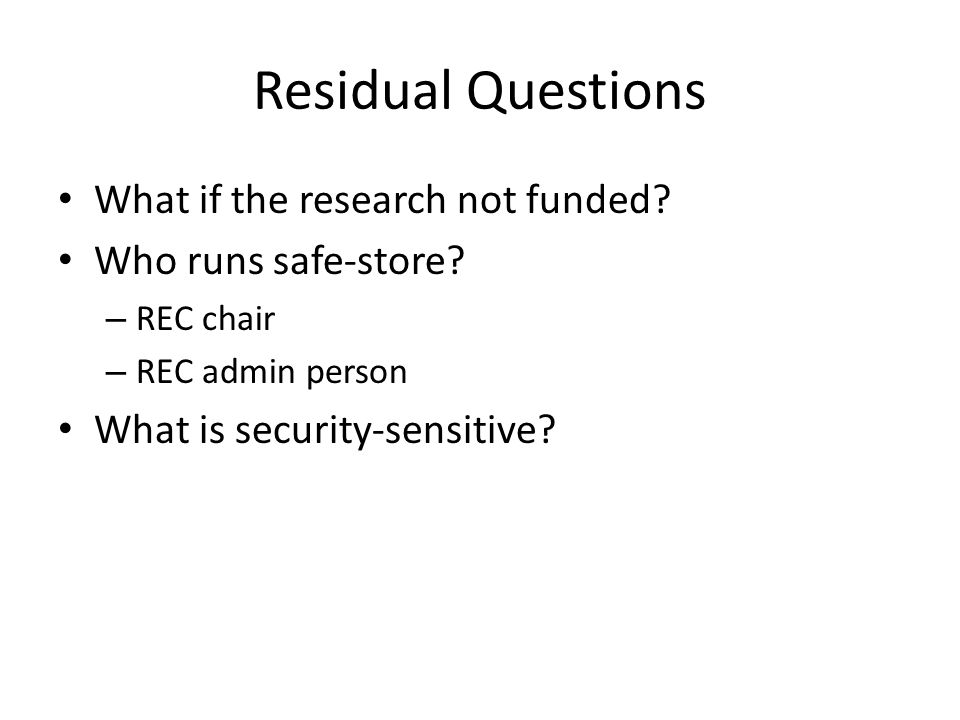 Residual Questions What if the research not funded.