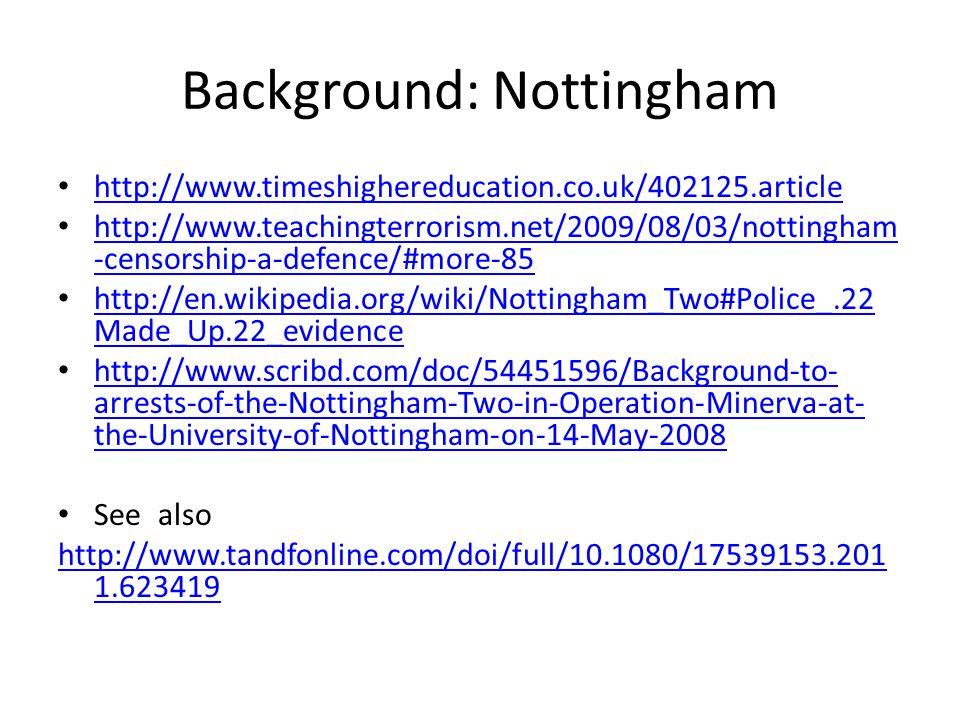 Nottingham: recent repercussions http://www.bbc.co.uk/news/uk-england- nottinghamshire-13294132 http://www.bbc.co.uk/news/uk-england- nottinghamshire-13294132 http://www.bisa.ac.uk/index.php?option=com _content&view=article&id=211&catid=25 http://www.bisa.ac.uk/index.php?option=com _content&view=article&id=211&catid=25 http://www.scribd.com/deleted/54150076 https://we.riseup.net/nottsimc/repression-at- notts-uni https://we.riseup.net/nottsimc/repression-at- notts-uni http://www.tandfonline.com/doi/abs/10.1080 /17539153.2011.623410 http://www.tandfonline.com/doi/abs/10.1080 /17539153.2011.623410
