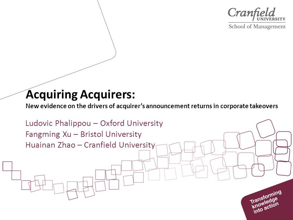 Acquiring Acquirers: New evidence on the drivers of acquirer's announcement returns in corporate takeovers Ludovic Phalippou – Oxford University Fangm