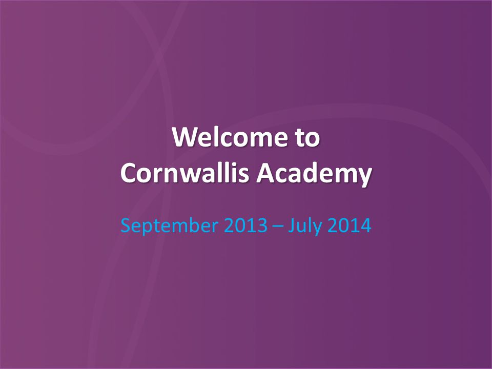 Welcome to Cornwallis Academy September 2013 – July 2014