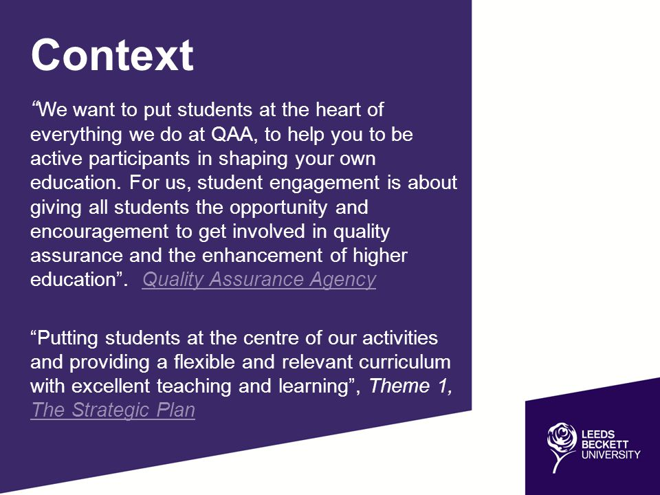 "Context "" We want to put students at the heart of everything we do at QAA, to help you to be active participants in shaping your own education. For us"