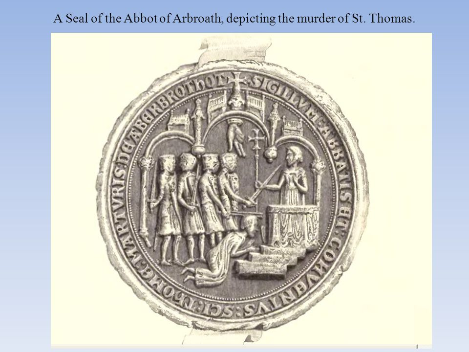 A Seal of the Abbot of Arbroath, depicting the murder of St. Thomas.