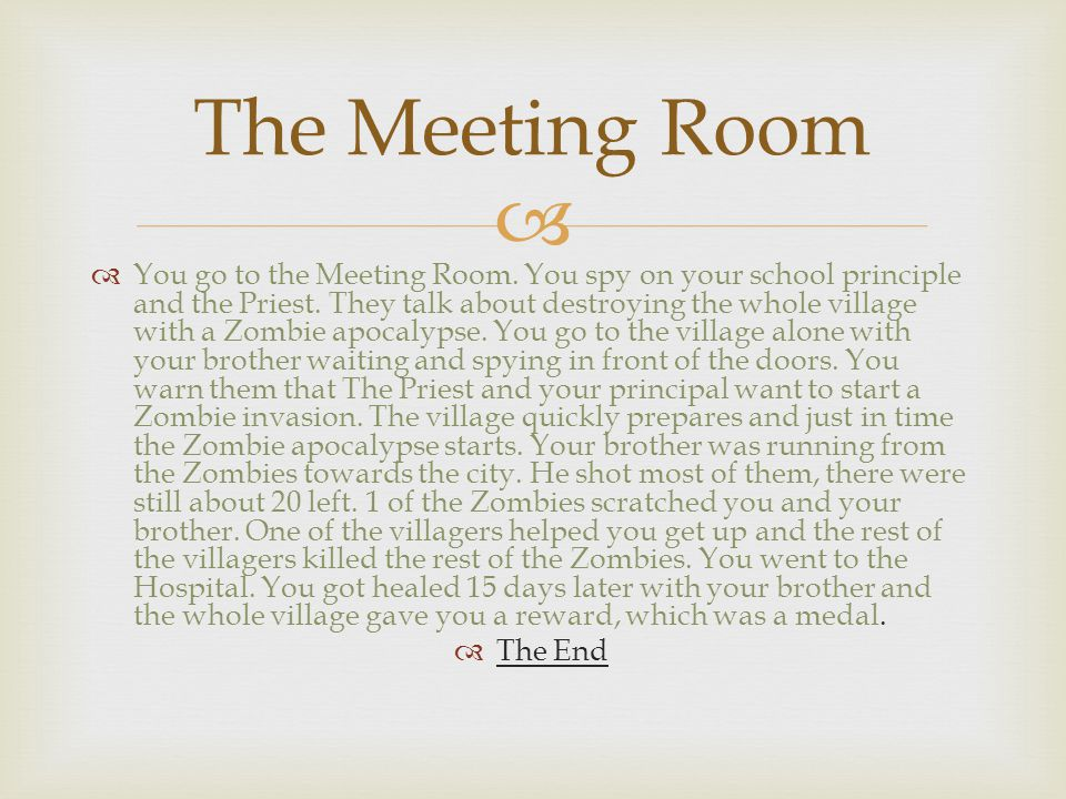   You go to the Meeting Room. You spy on your school principle and the Priest.