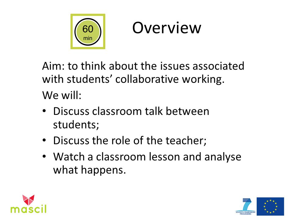 Overview Aim: to think about the issues associated with students' collaborative working.