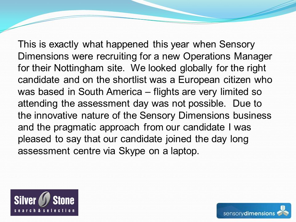 This is exactly what happened this year when Sensory Dimensions were recruiting for a new Operations Manager for their Nottingham site.