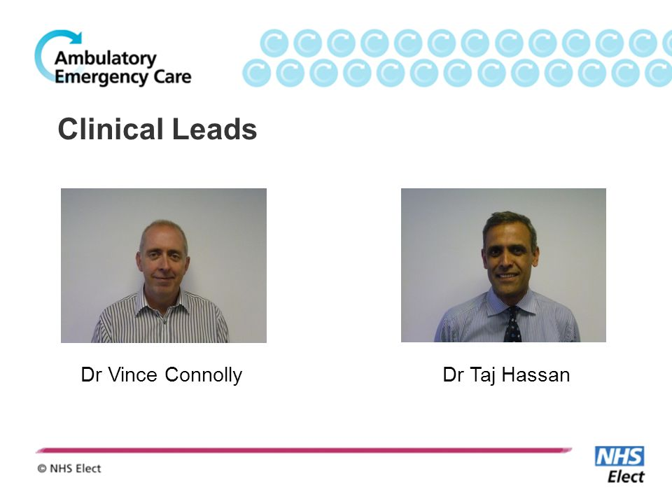 Clinical Leads Dr Vince ConnollyDr Taj Hassan