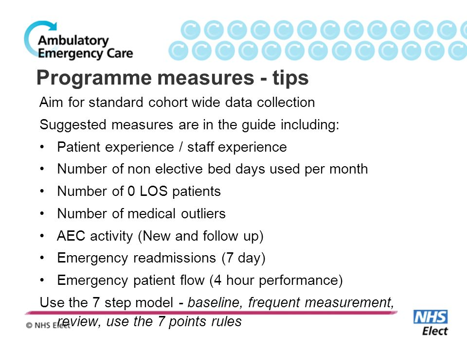 Programme measures - tips Aim for standard cohort wide data collection Suggested measures are in the guide including: Patient experience / staff exper