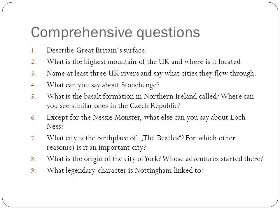 Comprehensive questions 1. Describe Great Britain's surface.