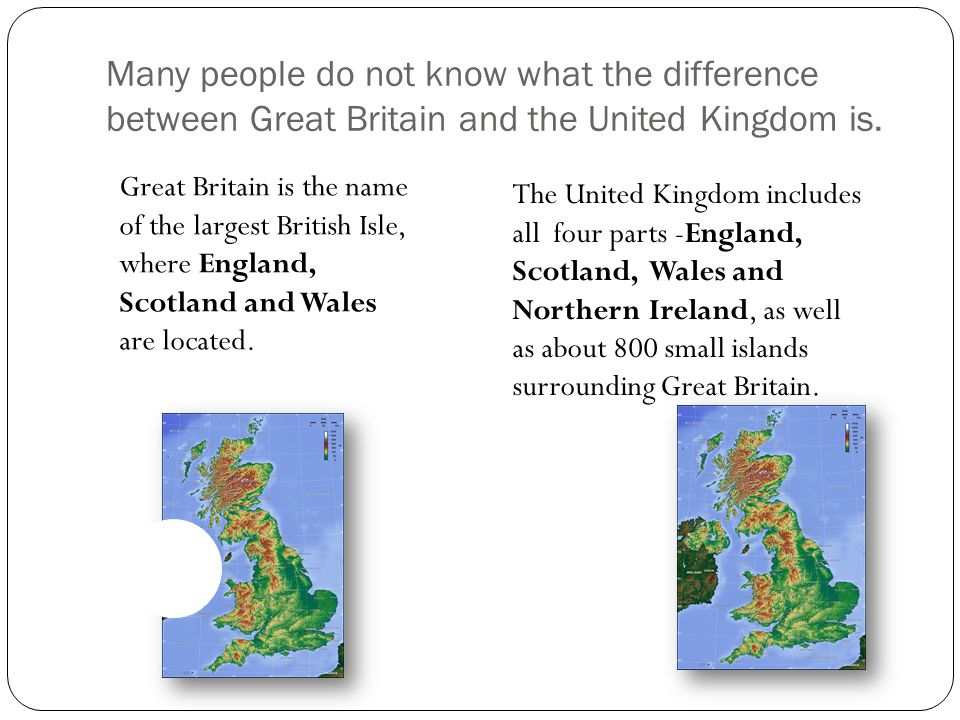 Many people do not know what the difference between Great Britain and the United Kingdom is.