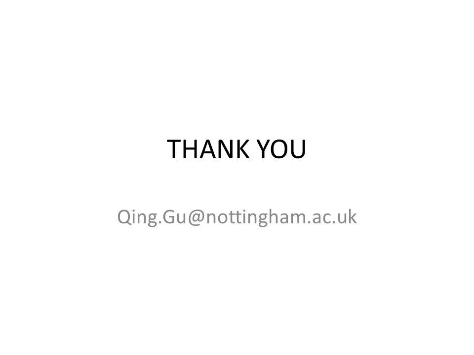 THANK YOU Qing.Gu@nottingham.ac.uk