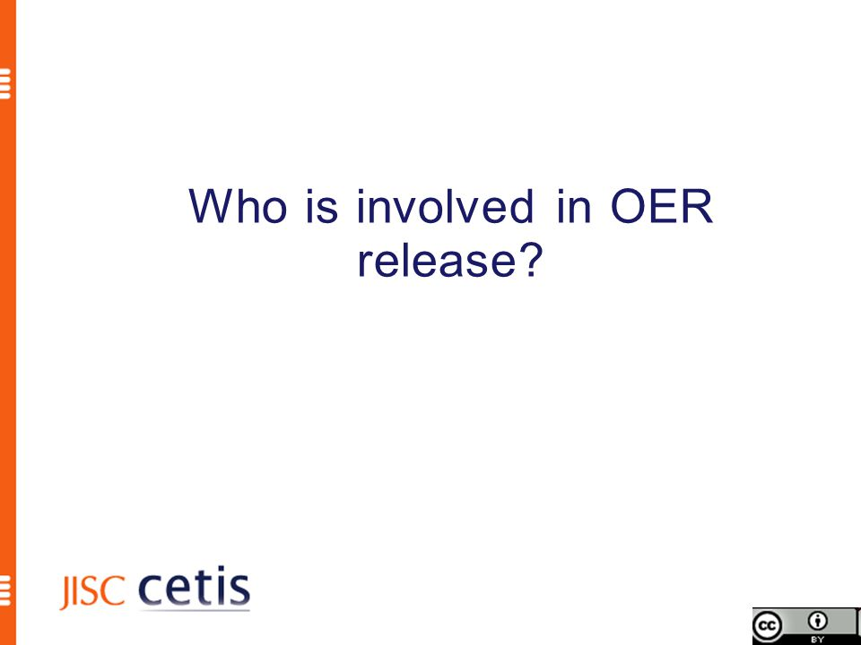 Who is involved in OER release?