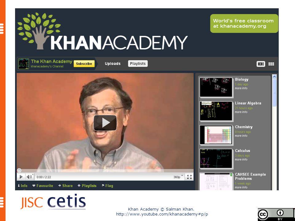Khan Academy © Salman Khan. http://www.youtube.com/khanacademy#p/p