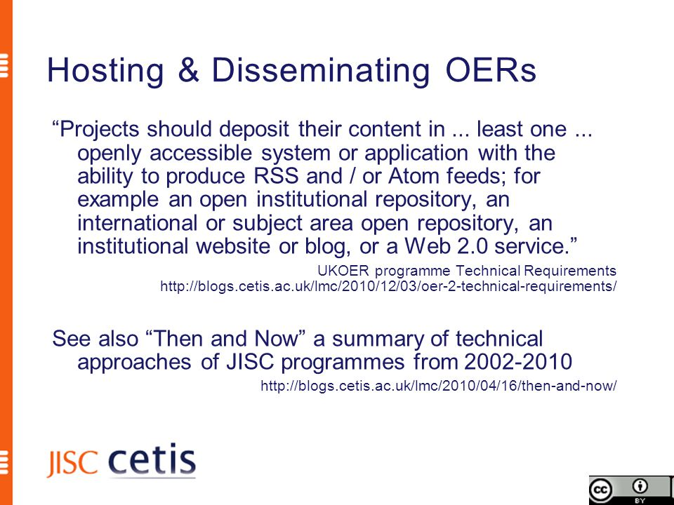 Hosting & Disseminating OERs Projects should deposit their content in...