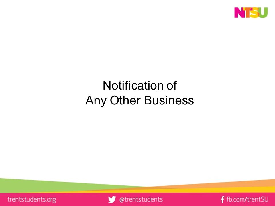 Notification of Any Other Business