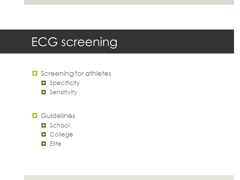 ECG screening  Screening for athletes  Specificity  Sensitivity  Guidelines  School  College  Elite
