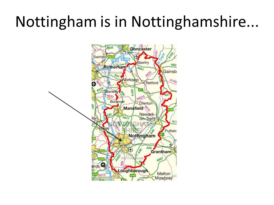 Nottingham is in Nottinghamshire...