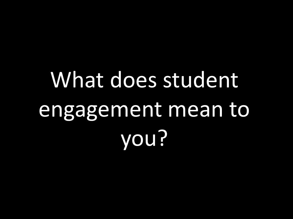 What does student engagement mean to you?