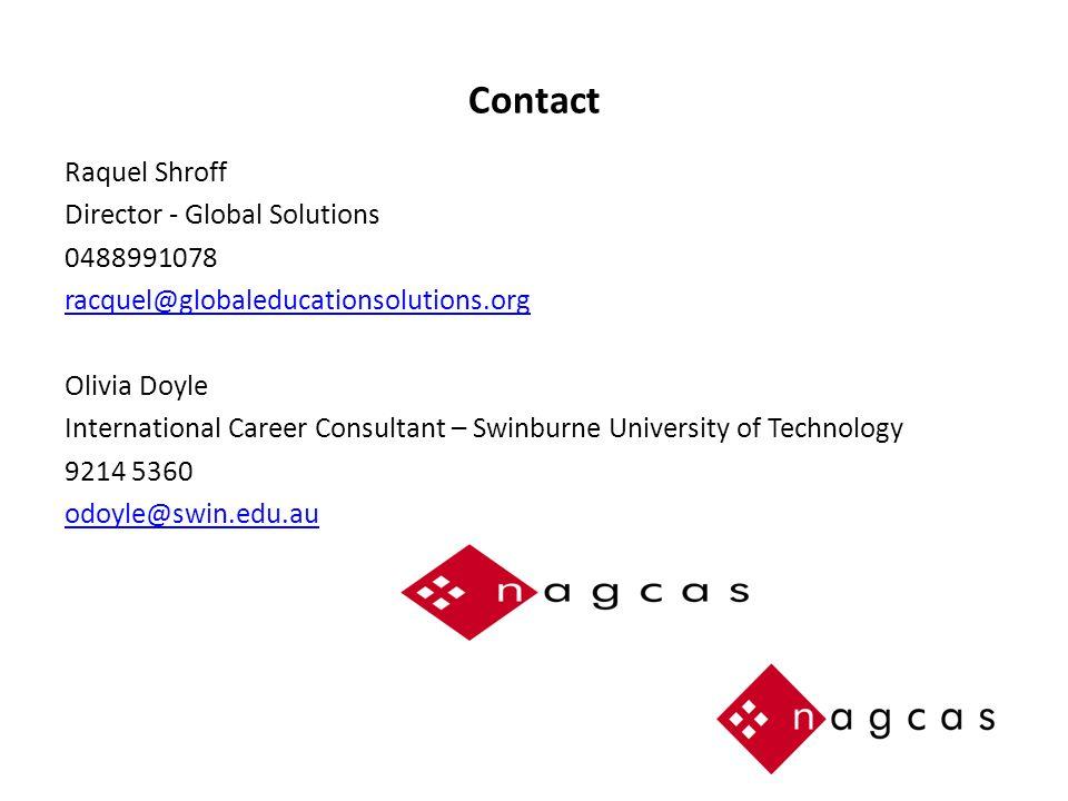 Contact Raquel Shroff Director - Global Solutions 0488991078 racquel@globaleducationsolutions.org Olivia Doyle International Career Consultant – Swinburne University of Technology 9214 5360 odoyle@swin.edu.au