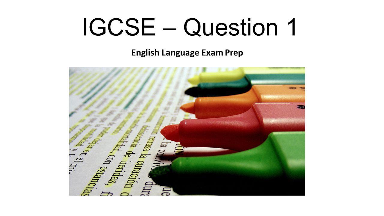 IGCSE – Question 1 English Language Exam Prep