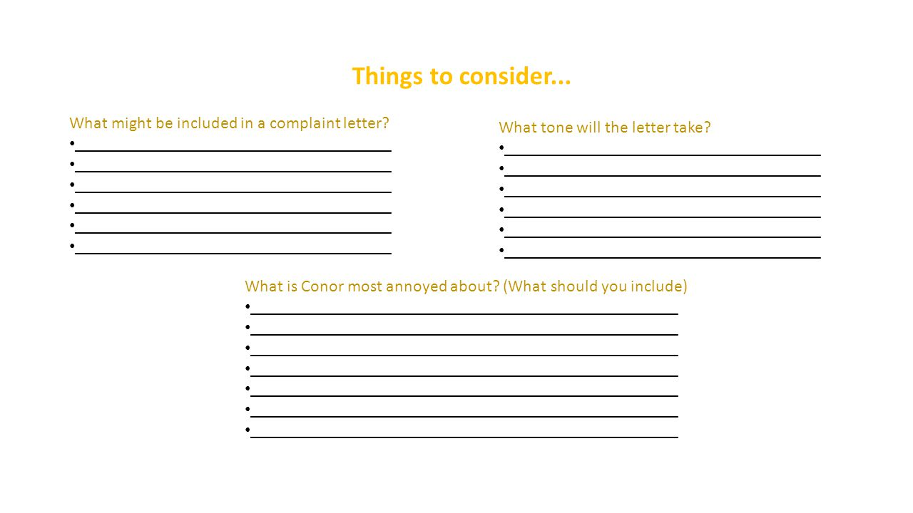 Things to consider... What might be included in a complaint letter.