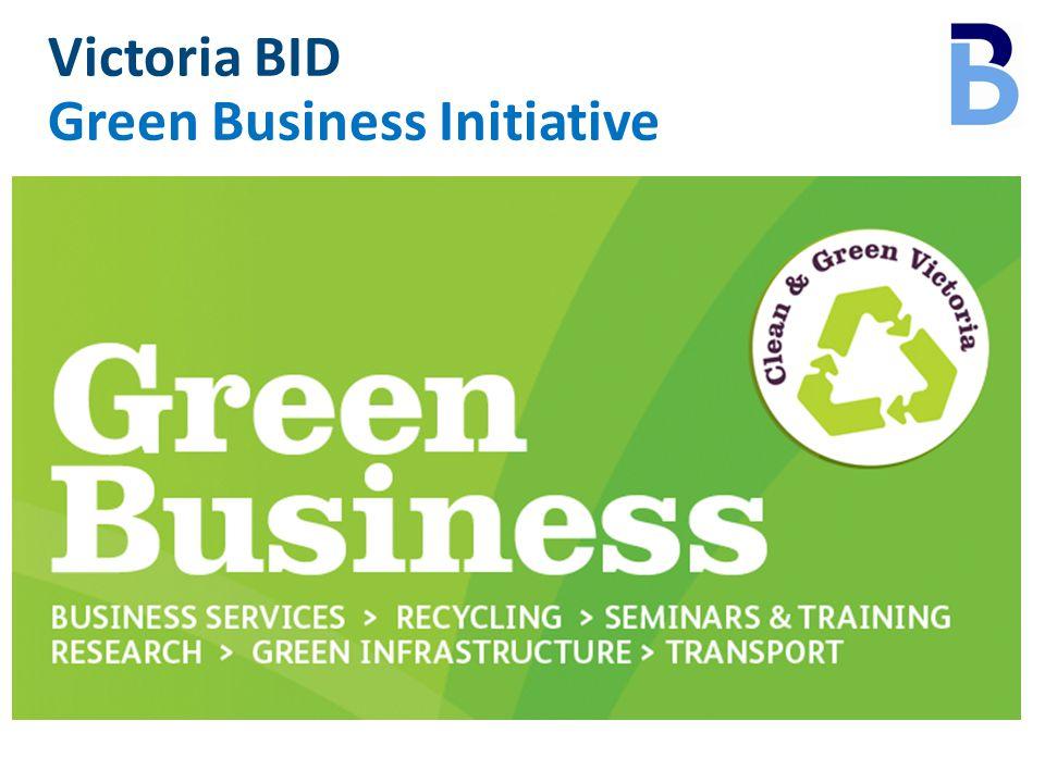 Victoria BID Green Business Initiative