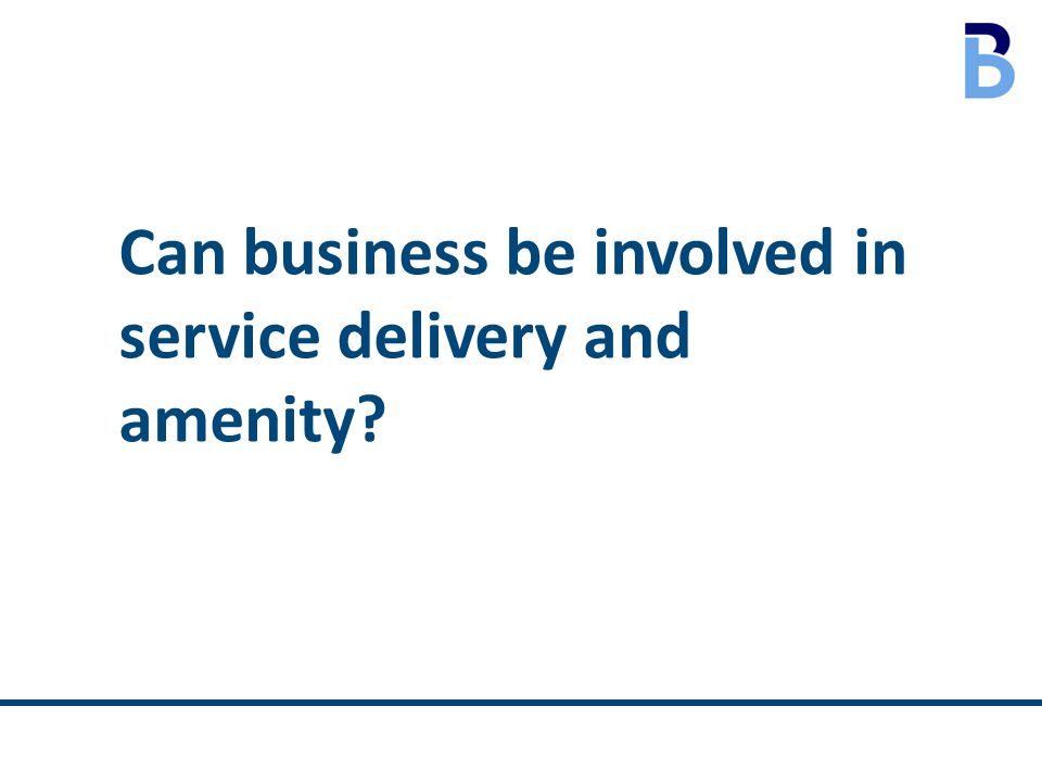 Can business be involved in service delivery and amenity