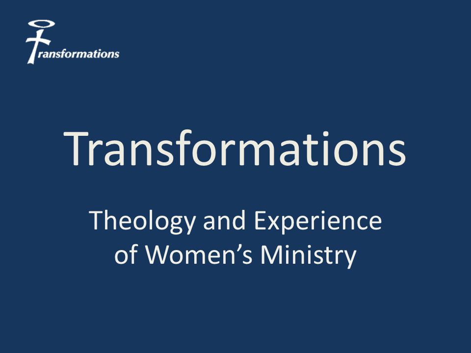 Transformations Theology and Experience of Women's Ministry