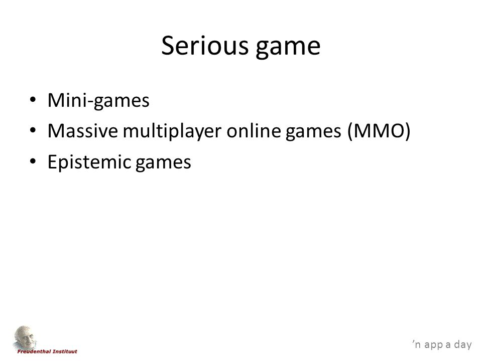 'n app a day Serious game Mini-games Massive multiplayer online games (MMO) Epistemic games