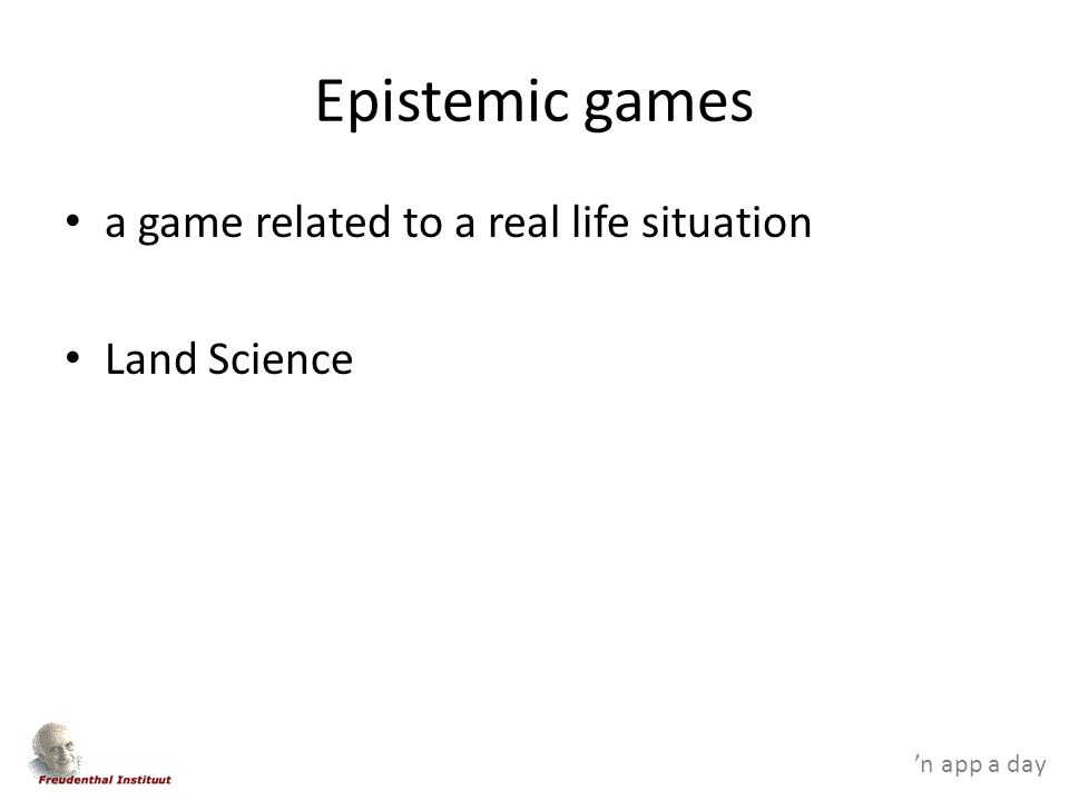 'n app a day Epistemic games a game related to a real life situation Land Science