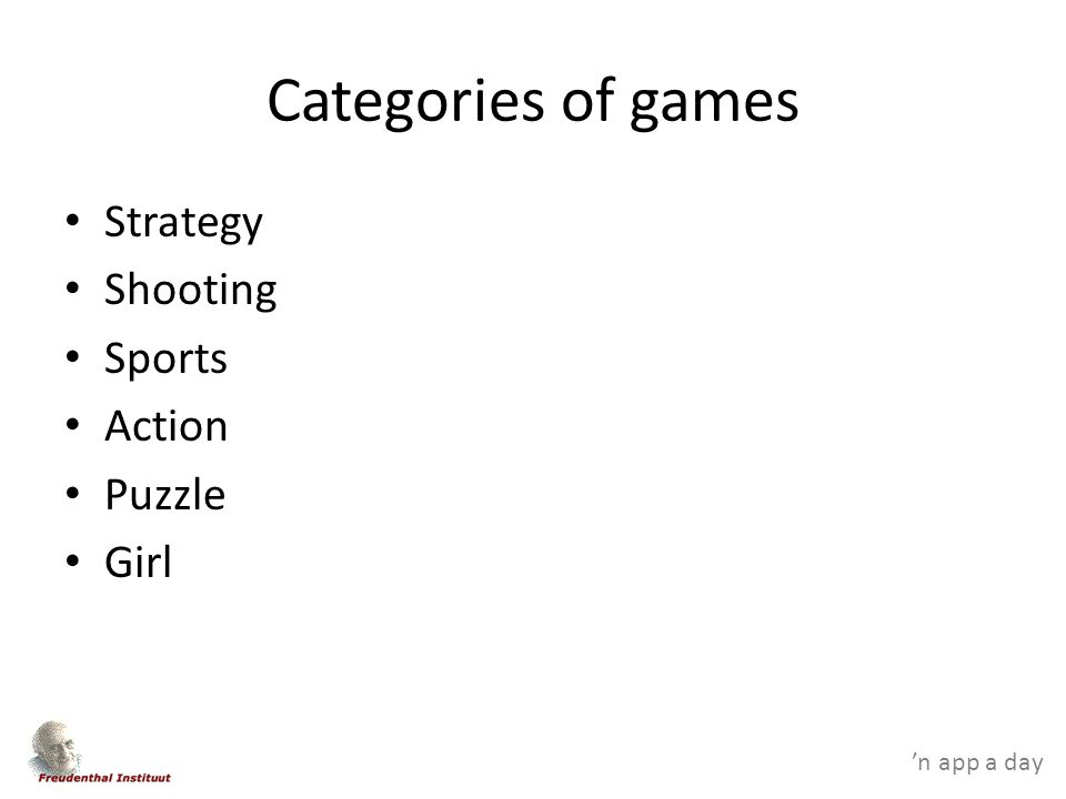 'n app a day Categories of games Strategy Shooting Sports Action Puzzle Girl