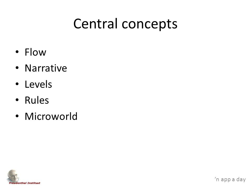 'n app a day Central concepts Flow Narrative Levels Rules Microworld