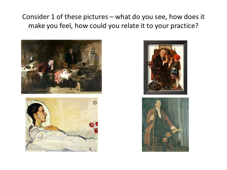 Consider 1 of these pictures – what do you see, how does it make you feel, how could you relate it to your practice