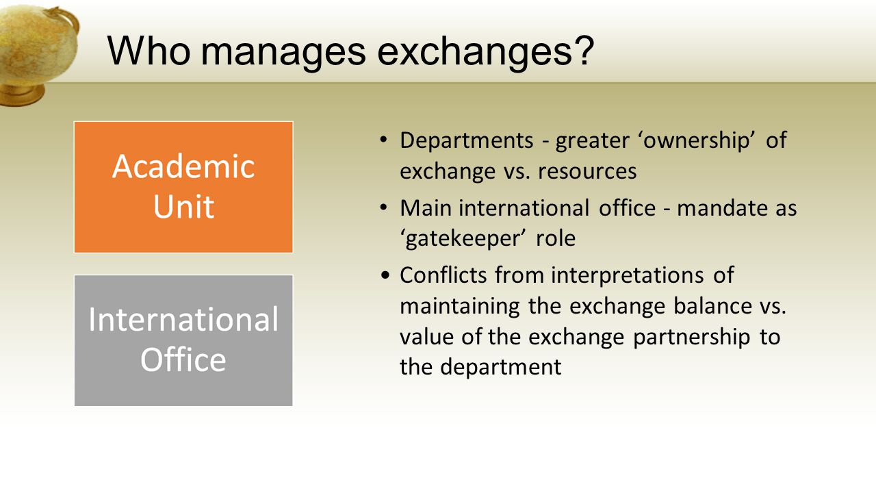 Who manages exchanges. Departments - greater 'ownership' of exchange vs.