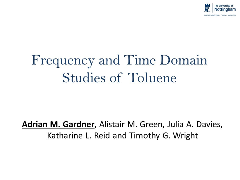 Frequency and Time Domain Studies of Toluene Adrian M.