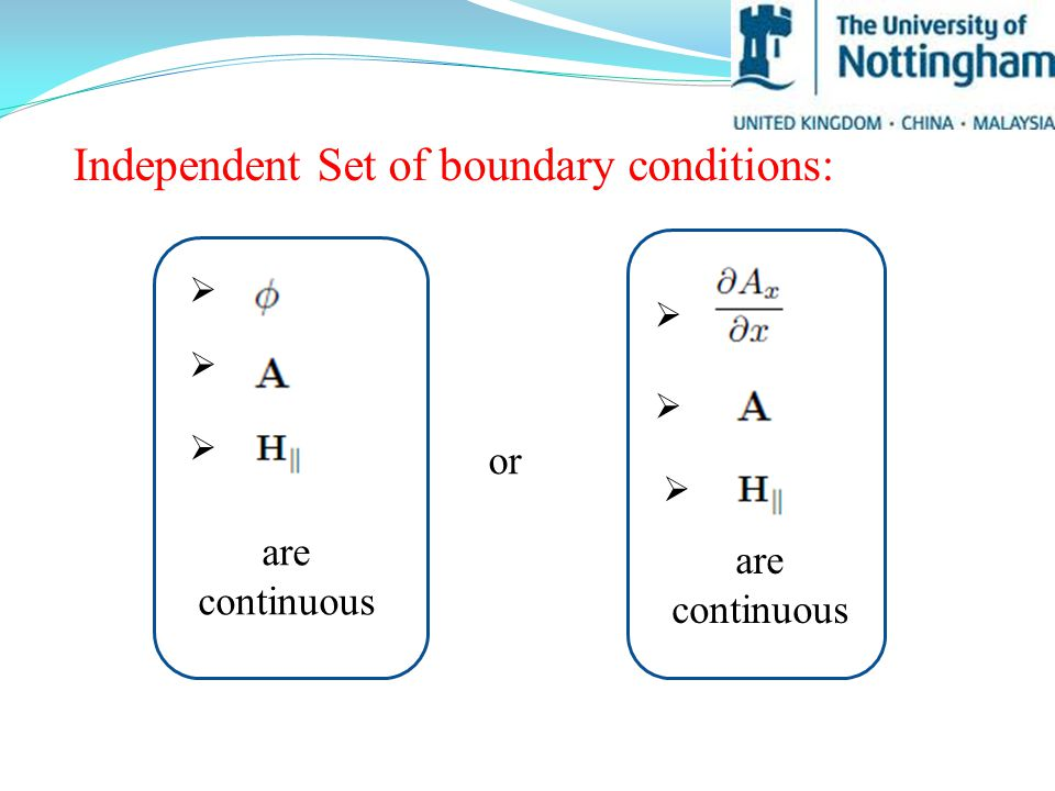 Independent Set of boundary conditions: or       are continuous