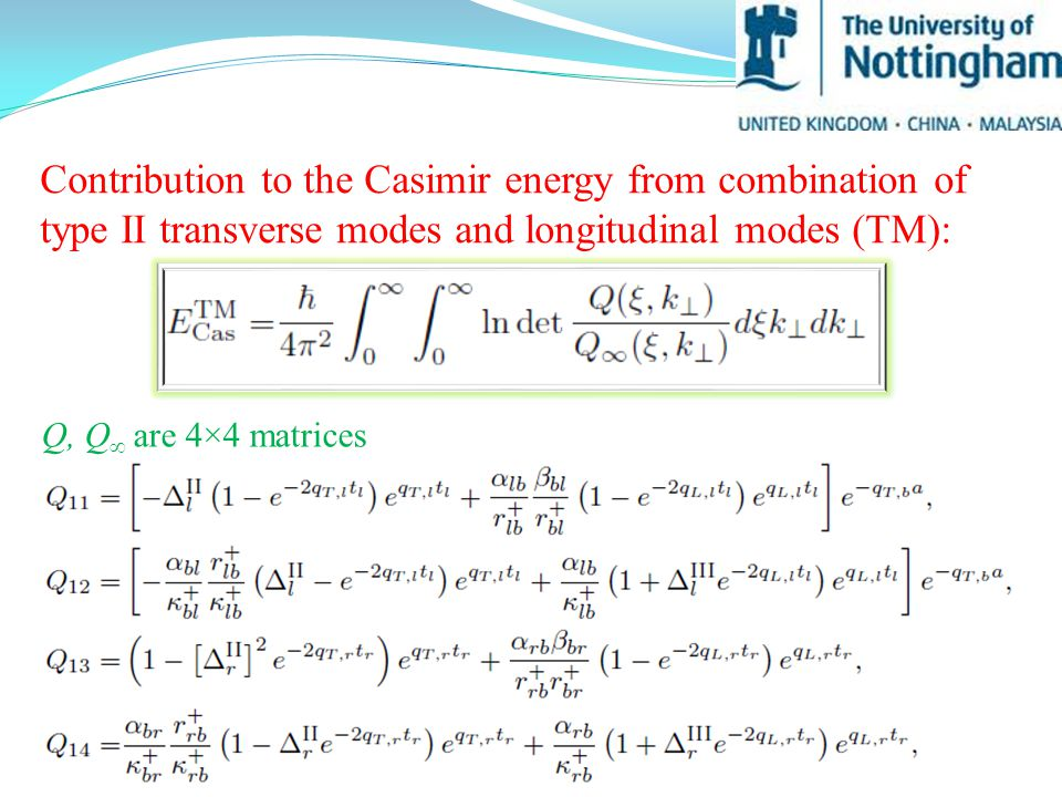 Contribution to the Casimir energy from combination of type II transverse modes and longitudinal modes (TM): Q, Q ∞ are 4×4 matrices