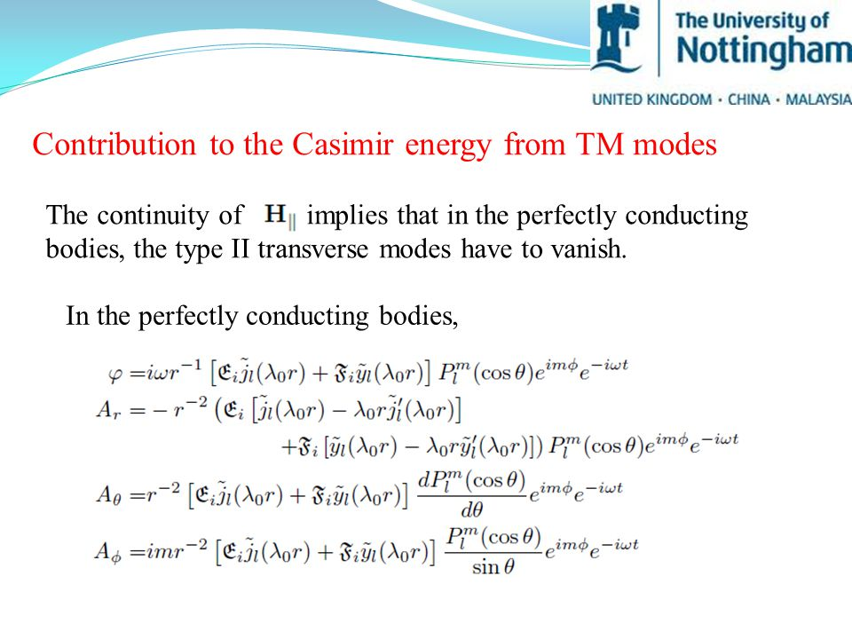 Contribution to the Casimir energy from TM modes The continuity of implies that in the perfectly conducting bodies, the type II transverse modes have to vanish.