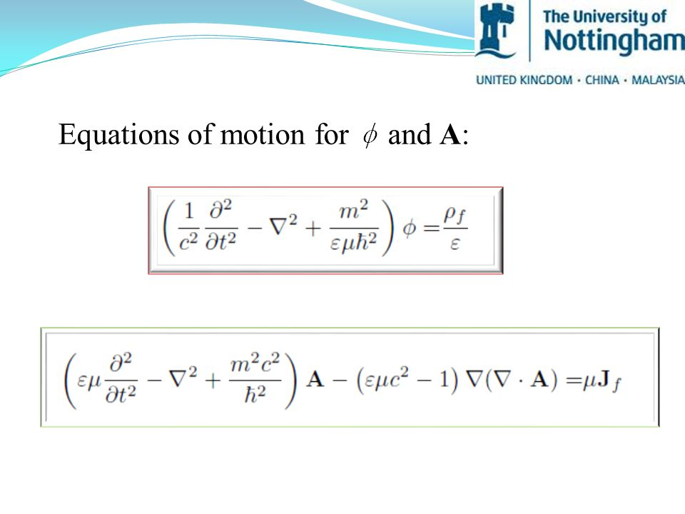 Equations of motion for and A: