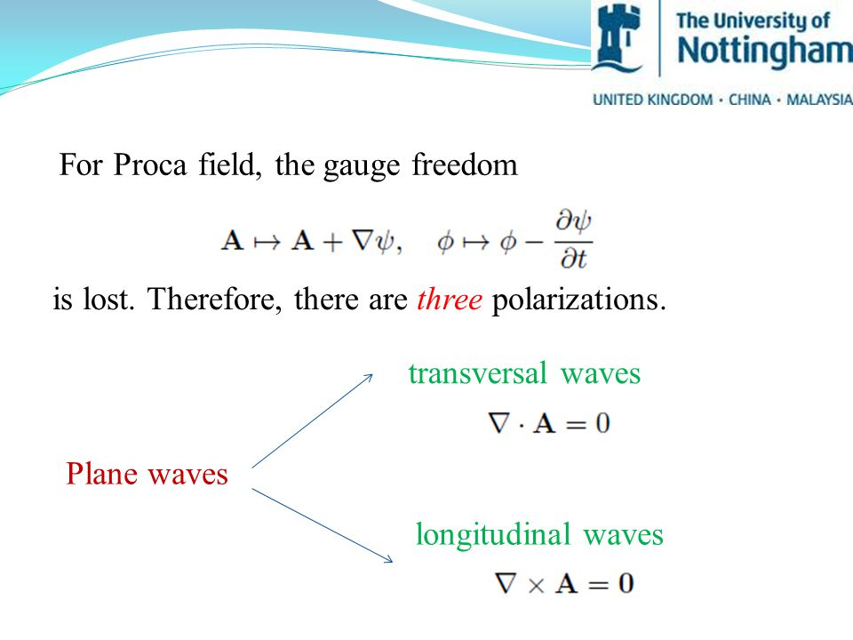 For Proca field, the gauge freedom is lost. Therefore, there are three polarizations.