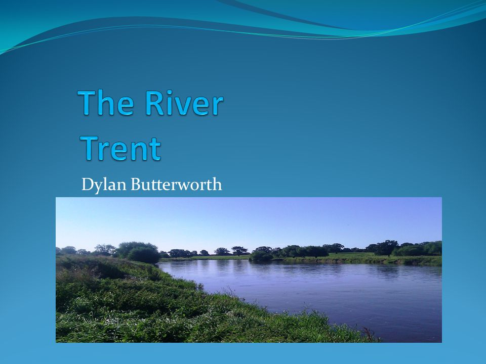 The River Trent The River Trent flows through the Midlands The river begins at its source in North Staffordshire & ends at its mouth where it joins the Humber Estuary The Trent passes through several English counties including Derbyshire, Lincolnshire, Leicestershire, Nottinghamshire & Yorkshire