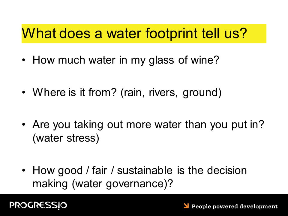 What does a water footprint tell us. How much water in my glass of wine.