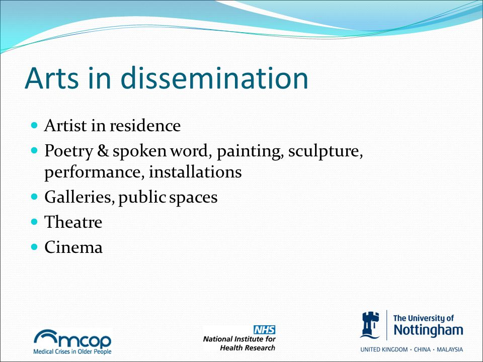Arts in dissemination Artist in residence Poetry & spoken word, painting, sculpture, performance, installations Galleries, public spaces Theatre Cinema