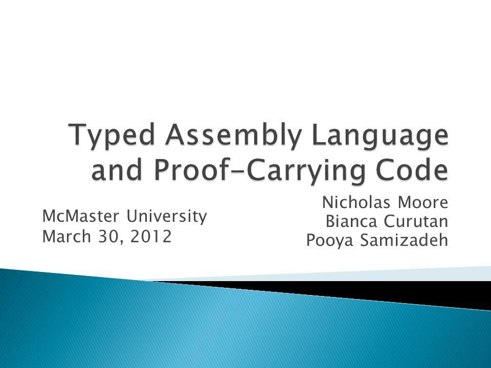Nicholas Moore Bianca Curutan Pooya Samizadeh McMaster University March 30, 2012
