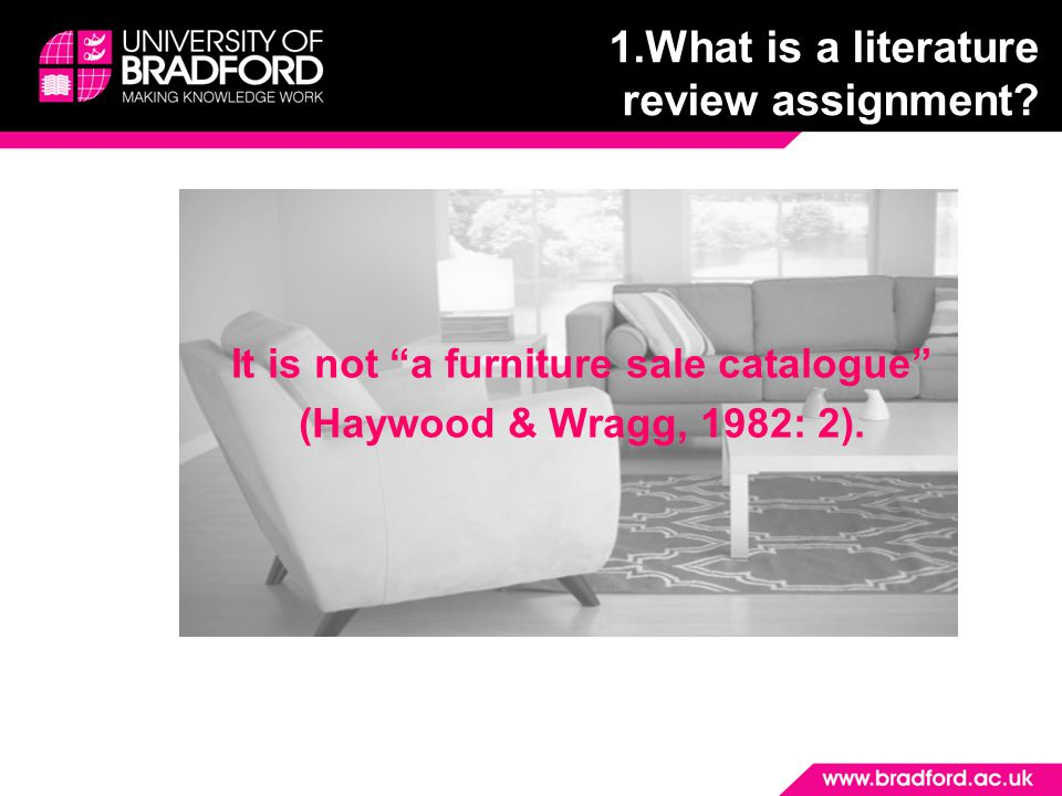 It is not a furniture sale catalogue (Haywood & Wragg, 1982: 2).