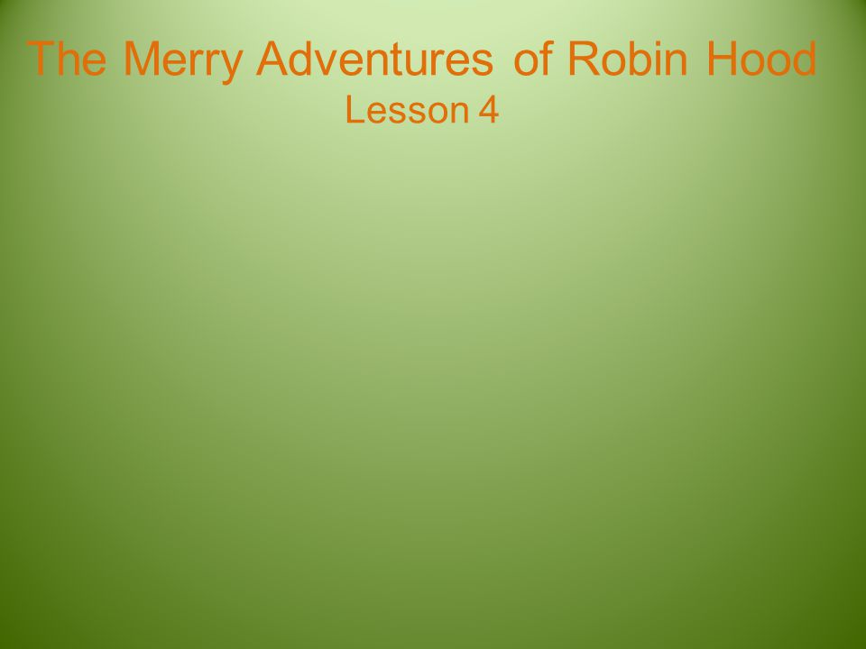 The Merry Adventures of Robin Hood Lesson 4