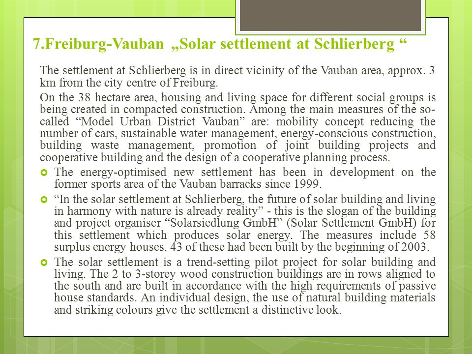 "7.Freiburg-Vauban ""Solar settlement at Schlierberg The settlement at Schlierberg is in direct vicinity of the Vauban area, approx."